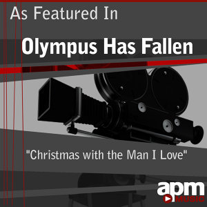 "Christmas with the Man I Love (As Featured in ""Olympus Has Fallen"") - Single"