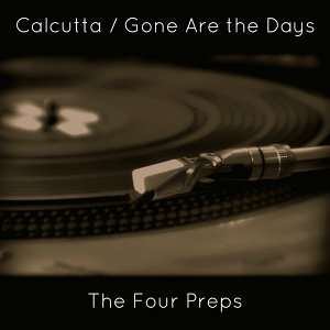 Calcutta / Gone Are the Days