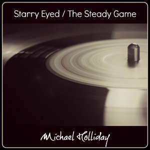 Starry Eyed / The Steady Game