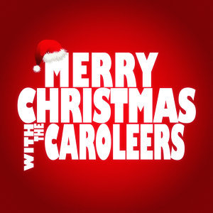Merry Christmas with the Caroleers