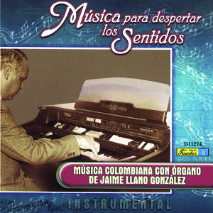 Música para Despertar los Sentidos - Música Colombiana Con Órgano