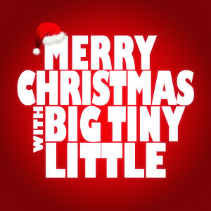 Merry Christmas with Big Tiny Little