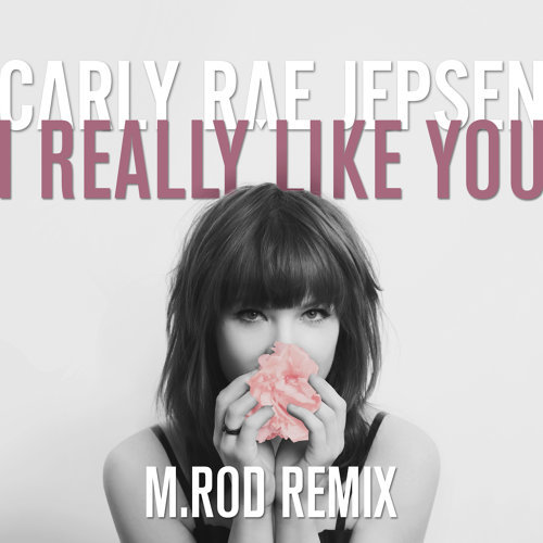 I Really Like You - M.Rod Remix