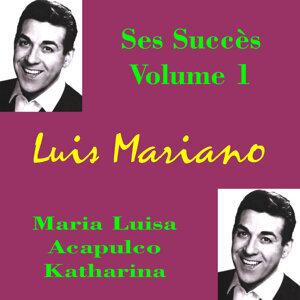 Luis Mariano: tous ses succès, Vol. 1