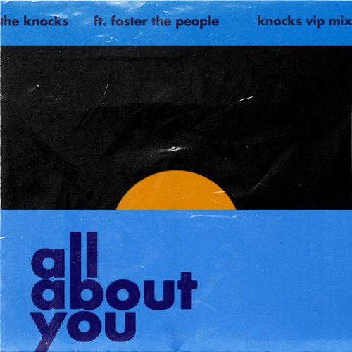 All About You (feat. Foster The People) - The Knocks VIP Mix
