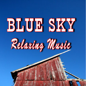 Blue Sky Relaxing Music (Special Edition)