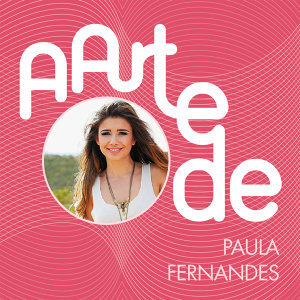 A Arte De Paula Fernandes - Live