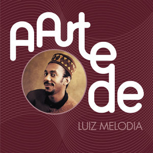 A Arte De Luiz Melodia