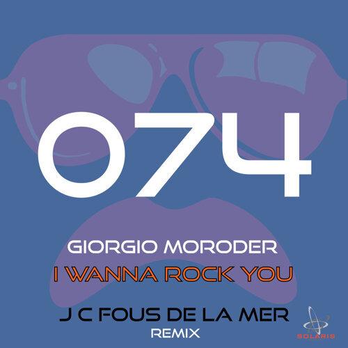 I Wanna Rock You (J.C.Fous De La Mer Remix)