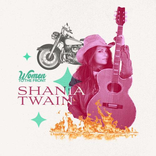 Women To The Front: Shania Twain