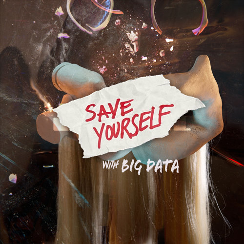 Save Yourself (with Big Data)