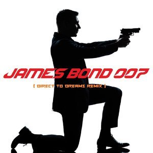 James Bond 007 (Direct to Dreams Remix)