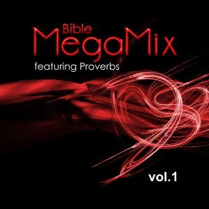 Bible Megamix: Featuring Proverbs, Vol. 1