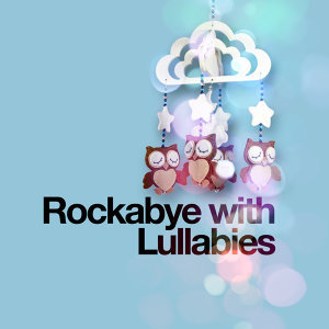 Rockabye with Lullabies