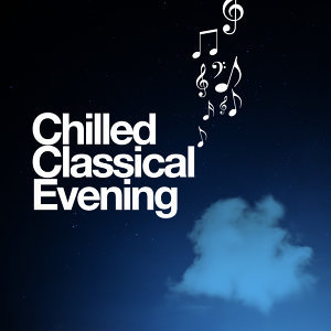 Chilled Classical Evening