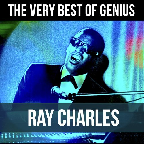 The Very Best of Genius Ray Charles