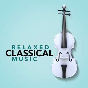 Relaxed Classical Music
