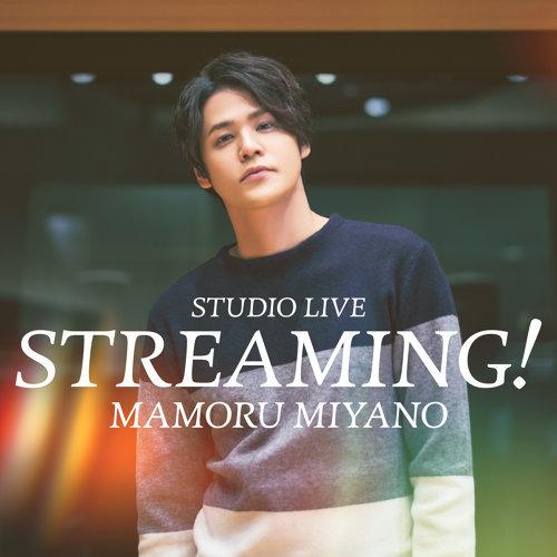 MAMORU MIYANO STUDIO LIVE ~STREAMING!~ - Live