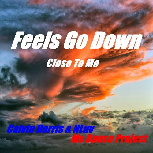 Feels Go Down - Close to Me