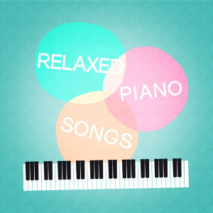 Relaxed Piano Songs