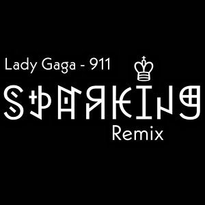 Lady Gaga 911 - SparKing Remix
