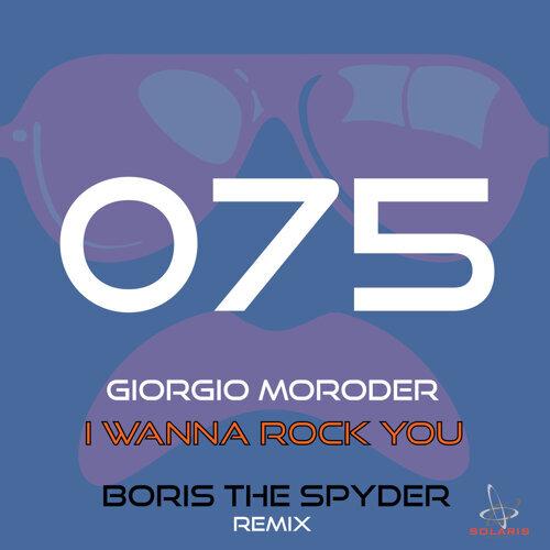 I Wanna Rock You (Boris the Spyder Remix)