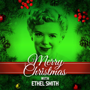 Merry Christmas with Ethel Smith