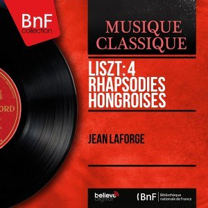 Liszt: 4 Rhapsodies hongroises - Mono Version