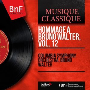 Hommage à Bruno Walter, vol. 12 - Mono Version