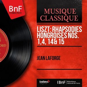 Liszt: Rhapsodies hongroises Nos. 1, 4, 14 & 15 - Mono Version