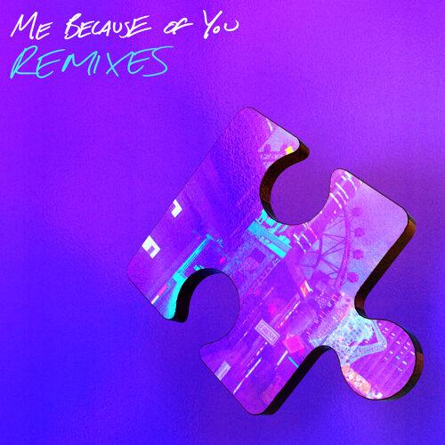 ME BECAUSE OF YOU - Remixes