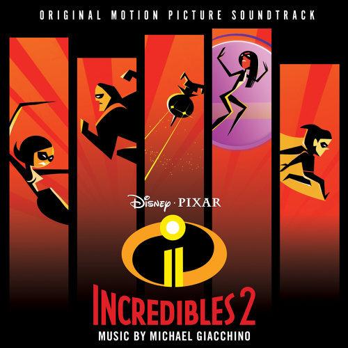 Incredibles 2 - Original Motion Picture Soundtrack