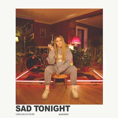 Sad Tonight - Acoustic