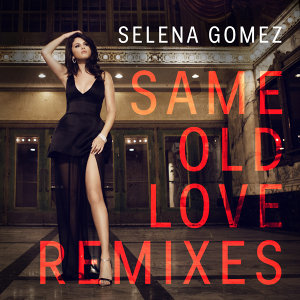 Same Old Love - Remixes