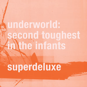 Second Toughest In The Infants - Super Deluxe / Remastered