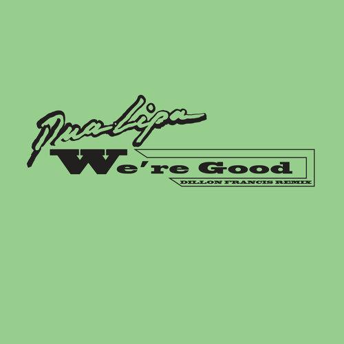 We're Good (Dillon Francis Remix) - Radio Edit