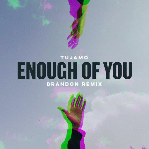 Enough Of You - BRANDON Remix