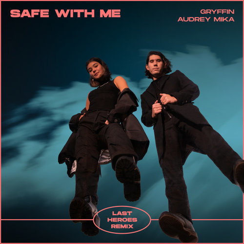 Safe With Me - Last Heroes Remix