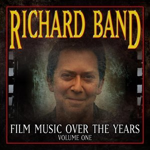 Richard Band: Film Music over the Years, Vol. 1