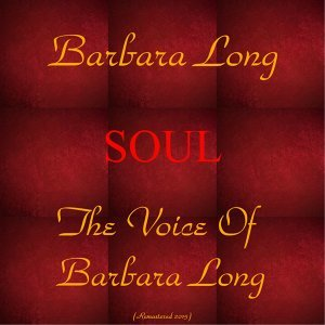 Soul: The Voice of Barbara Long - Remastered 2015