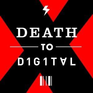 Death To Digital X