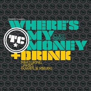 Where's My Money (Clipz Remix) / Drink (Xample Remix)