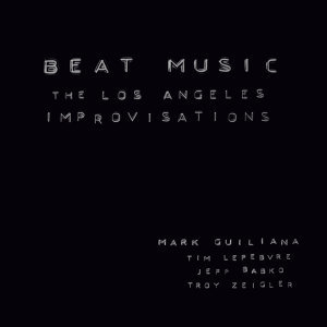 Beat Music : The Los Angeles Improvisations