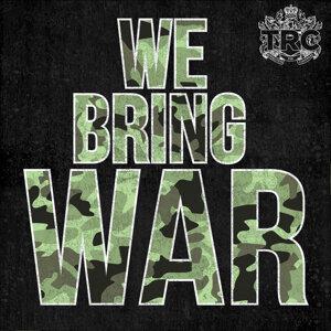 We Bring War