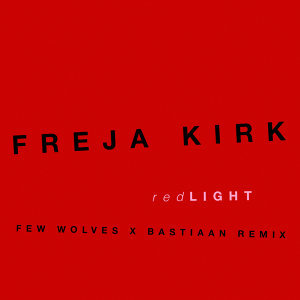 Red Light (Few Wolves x Bastiaan Remix) - Few Wolves x Bastiaan Remix