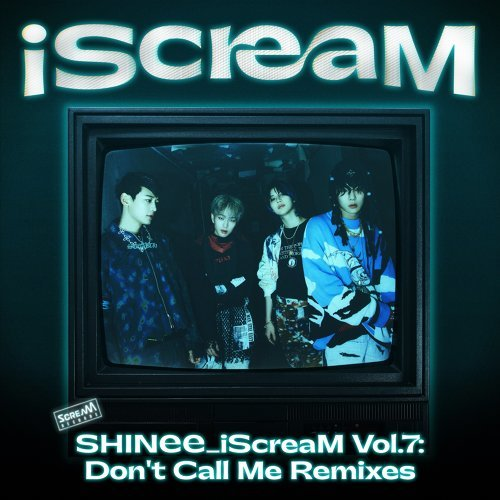 iScreaM Vol.7 : Don't Call Me Remixes