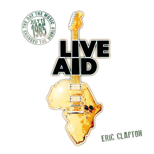 Eric Clapton at Live Aid - Live at John F. Kennedy Stadium, 13th July 1985