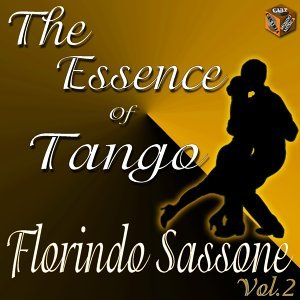 The Essence of Tango - Florindo Sassone, Vol. 2