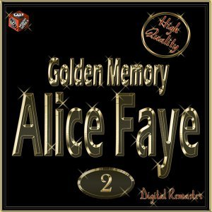 Golden Memory: Alice Faye, Vol. 2