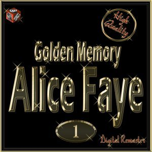 Golden Memory: Alice Faye, Vol. 1